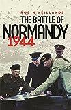 The Battle of Normandy: 1944 The Final Verdict
