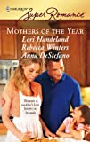 Mothers of the Year, Lori Handeland and Rebecca Winters, 0373714823