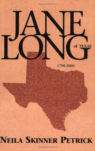 Download Jane Long of Texas: 1798-1880 pdf epub