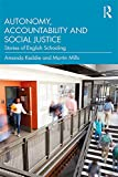 Autonomy, Accountability and Social Justice: Stories of English Schooling