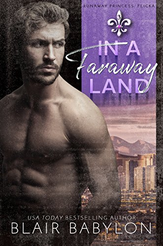 In A Faraway Land: Billionaires in Disguise: Flicka (Runaway Princess Book 3)