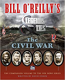 bill oreillys legends and lies the civil war