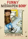 Funny Misshapen Body, Jeffrey Brown, 1416549471