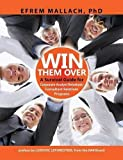 img - for Win Them Over: A guide to corporate analyst/ consultant relations 3e by Efrem G. Mallach (2013-10-03) book / textbook / text book