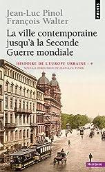 Histoire de l'Europe urbaine : Tome 4, La ville contemporaine jusqu'à la Seconde Guerre mondiale