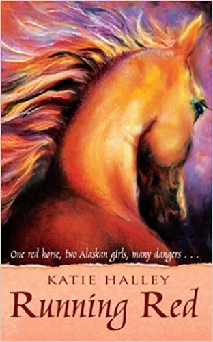 Running Red: One red horse, two Alaskan girls, many dangers...