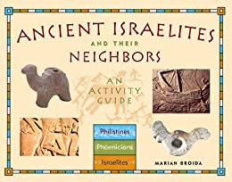 Ancient Israelites and Their Neighbors: An Activity Guide by [Broida, Marian]