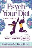Psych Your Diet, Kenneth Schwarz and Julie North Schwarz, 0977477762