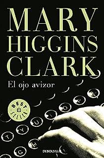 El ojo avizor par Mary Higgins Clark