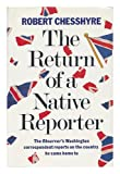The Return of a Native Reporter, Robert Chesshyre, 0670817341