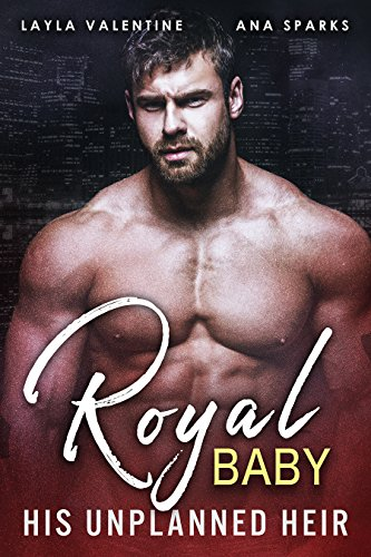 Royal Baby: His Unplanned Heir - A Prince's Secret Baby Romance cover