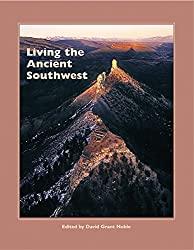 Living the Ancient Southwest (A School for Advanced Research Popular Archaeology Book)
