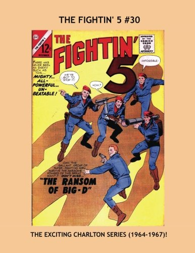 Read Online Fightin' 5 #30: The Exciting 14-Issue Charlton Series (1964-1967) --- All Stories -- No Ads pdf