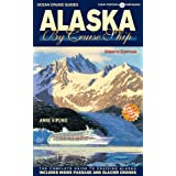 Alaska By Cruise Ship, 8th Edition: The Complete Guide to Cruising Alaska