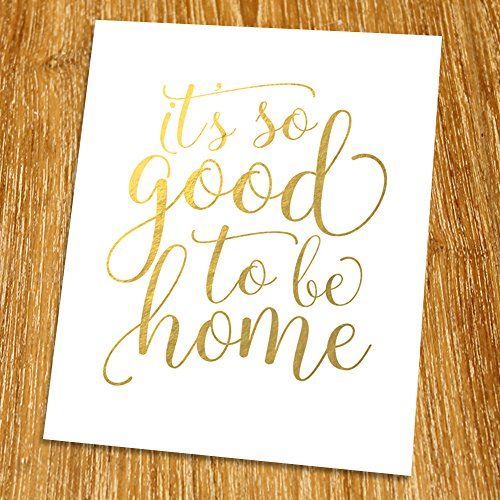 It's Good To Be Home Gold Print (Unframed), Living Room Quote, Entrance Wall Decor Gold Foil Print, Gold Foil Art, 8x10