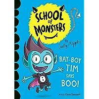 Bat-Boy Tim says BOO!: School of Monsters (Volume 6)