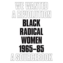 We Wanted a Revolution: Black Radical Women, 1965-85