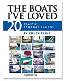 : THE BOATS I'VE LOVED- 20 Classic Sailboat Designs by Chuck Paine
