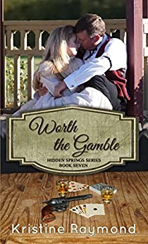 Worth the Gamble (Hidden Springs Book 7) by [Raymond, Kristine]