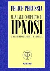 IPNOSI manuale completo (Psicotecnica Papers) (Volume 5) (Italian Edition)