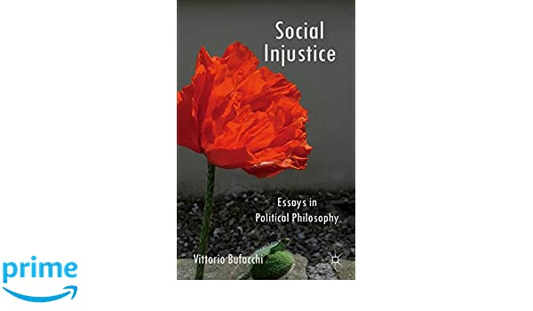 social injustice essays in political philosophy v bufacchi  social injustice essays in political philosophy v bufacchi 9781137494900 com books
