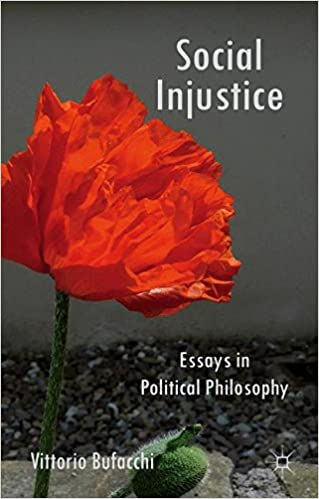 social injustice essays in political philosophy v bufacchi  social injustice essays in political philosophy 2012th edition