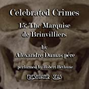 Marquise de Brinvilliers: Celebrated Crimes, Book 16 | Alexandre Dumas