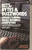 Bits, Bytes and Buzzwords, Mark Garetz, 0451128419