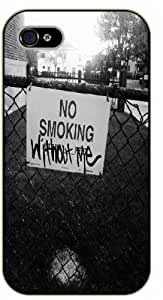 iPhone 5 / 5s Weed and dope - No smoking without me sign - black plastic case / Verses, Inspirational and Motivational