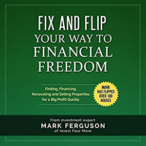 Fix and Flip Your Way to Financial Freedom Audiobook