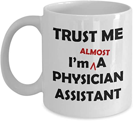Funny Physician Assistant Appreciation Coffee Mug Gift For Physician Assistant