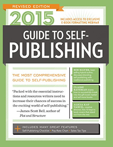 2015 Guide to Self-Publishing, Revised Edition: The Most Comprehensive Guide to Self-Publishing (Market)