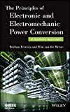 The Principles of Electronic and Electromechanic Power Conversion: A Systems Approach (Wiley – IEEE)