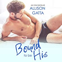 Bound to Be His: The Archer Family, Book 2 Audiobook by Allison Gatta Narrated by Lee Ahonen