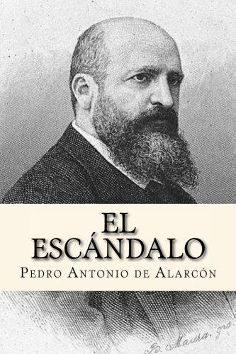 El Escandalo (Spanish Edition) [Pedro Antonio de Alarcon] (Tapa Blanda)