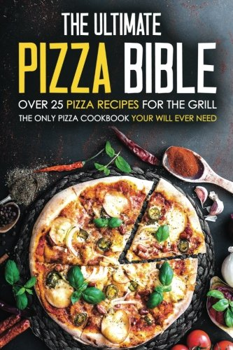 Ultimate Pizza Bible Recipes Cookbook