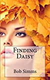 Finding Daisy (The Ess and Oz Adventures Book 4) - Kindle edition by Simms, Bob. Literature & Fiction Kindle eBooks @ Amazon.com.
