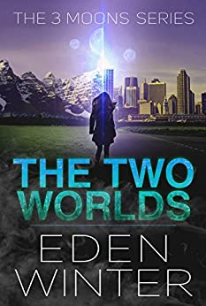 The Two Worlds: The Three Moon Series (English Edition) de [Winter, Eden]