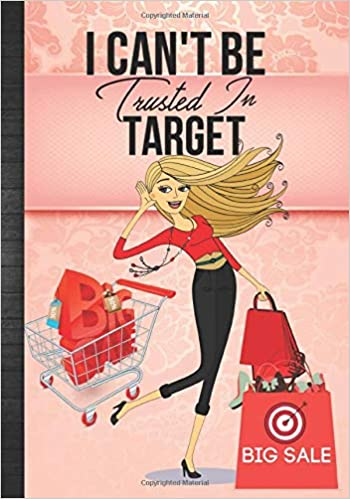 I Can\u0027t Be Trusted In Target Cute Daily Agenda Notebook +