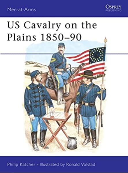 US Cavalry on the Plains 1850-90: 168 (Men-at-Arms): Amazon ...