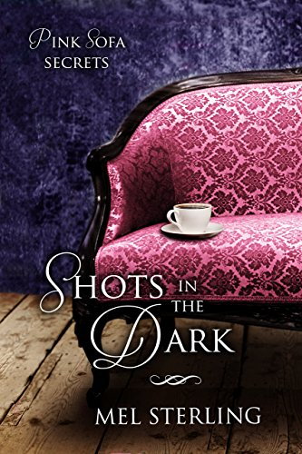 Shots in the Dark (Pink Sofa Secrets Book 2)