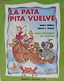 LA Pata Pita Vuelve: Libro Segundo De Lectura (Spanish Edition)