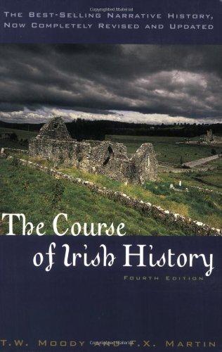 Course of Irish History by Moody, T. W., Martin, F. X., Keogh, Dermot [Roberts Rinehart,2001] [Paperback] Fourth (4th) Edition
