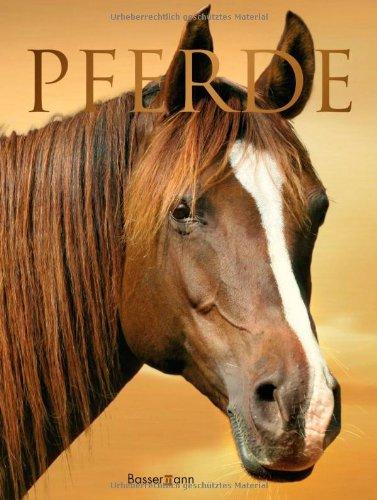 Pferde: Pflege und Haltung Reittechniken Rassen