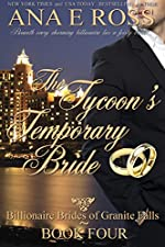 The Tycoon's Temporary Bride - Book Four (Billionaire Brides of Granite Falls 4)