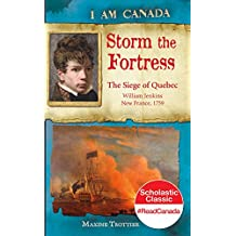 I Am Canada: Storm the Fortress: The Siege of Quebec, William Jenkins, New France, 1759