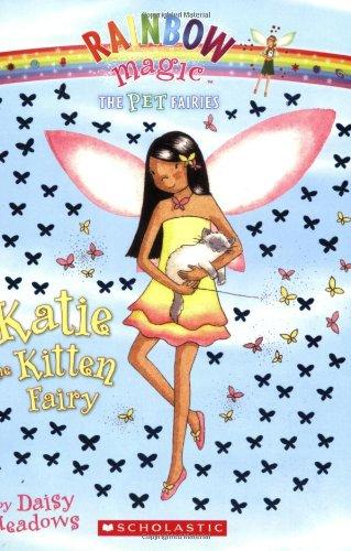 Katie, the Kitten Fairy (Rainbow Magic, Pet Fairies, No. 1)