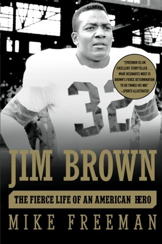 Jim Brown: The Fierce Life of an American Hero ()
