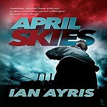 APRIL SKIES: JOHN SISSONS, BOOK 2