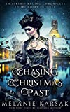 Chasing Christmas Past: An Airship Racing Chronicles Short Story Prequel (The Airship Racing Chronicles)